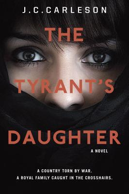 The Tyrant's Daughter – J.C.Carleson