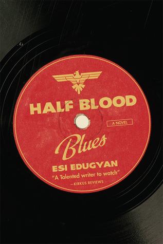 Half-Blood Blues by EsiEdugyan