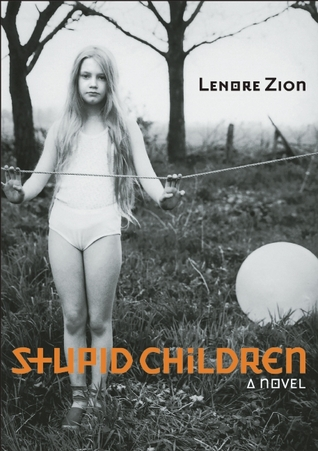 Stupid Children by Lenore Zion