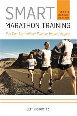 Smart Marathon Training by JeffHorowitz