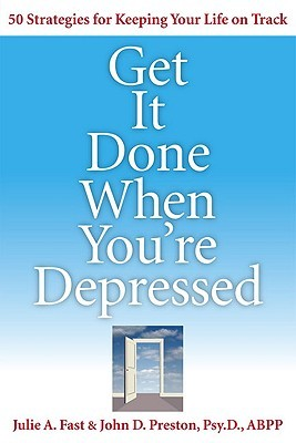 Get It Done When You're Depressed by Julie A. Fast
