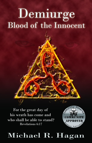 Demiurge: Blood of the Innocent by Michael R. Hagan