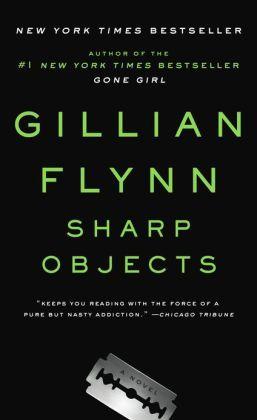 Sharp Objects by GillianFlynn