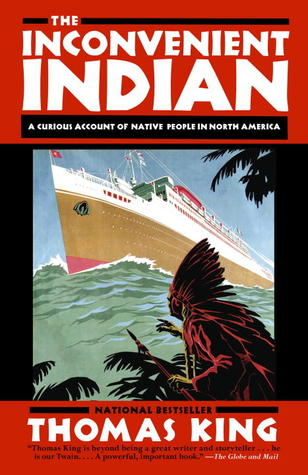 The Inconvenient Indian by ThomasKing