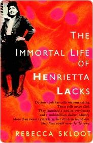 The Immortal Life of Henrietta Lacks by RebeccaSkloot