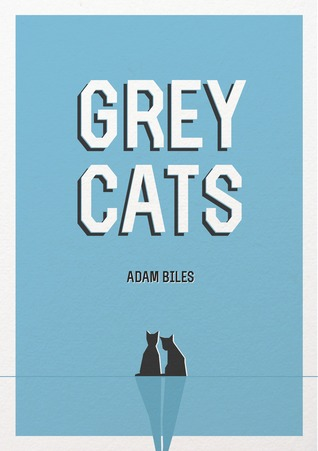 Grey Cats by Adam Biles