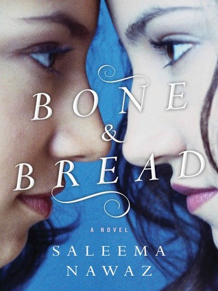 Bone and Bread by Saleema Nawaz