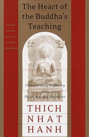 The Heart of the Buddha's Teaching by Thich NhatHanh