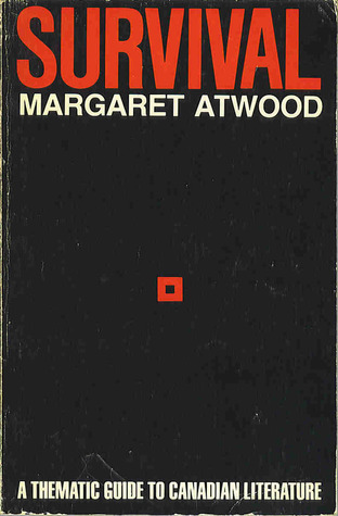 Survival: A Thematic Guide To Canadian Literature by Margaret Atwood