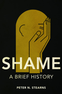 Shame: A Brief History by Peter N. Stearns