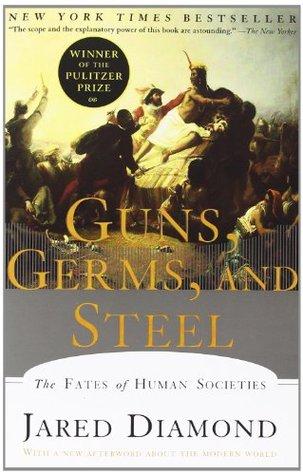 Guns, Germs, and Steel by JaredDiamond