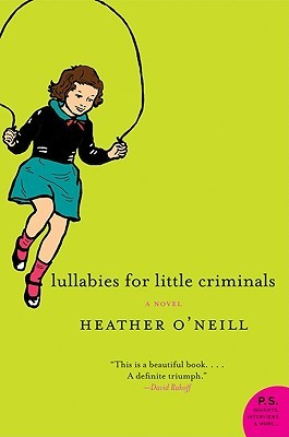 Lullabies for Little Criminals by Heather O'Neil