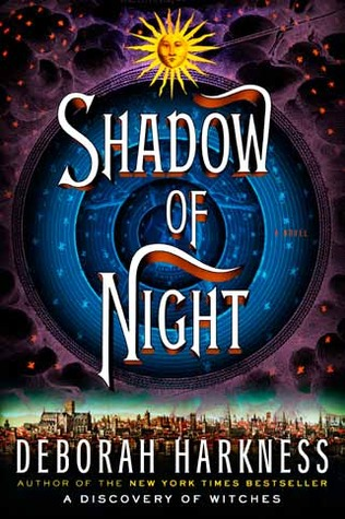 Shadow of Night by Deborah Harkness
