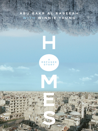 Homes: A Refugee Story by Abu Bakr al Rabeeah