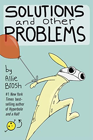 Solutions and Other Problems by AllieBrosh