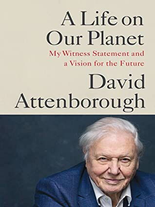 A Life on Our Planet by DavidAttenborough