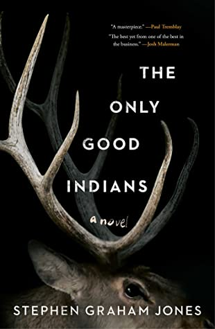 The Only Good Indians by Stephen GrahamJones