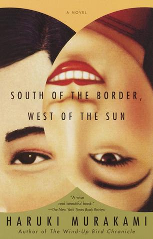 South of the Border, West of the Sun by HarukiMurakami