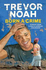 Born a Crime by TrevorNoah