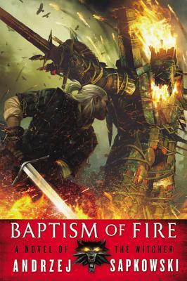 Baptism of Fire by AndrzejSapkowski