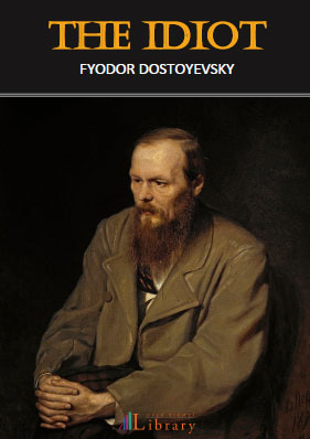 The Idiot by FydorDostoevsky