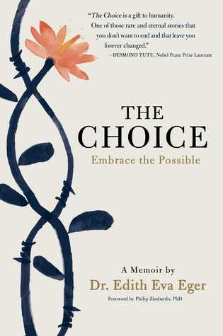 The Choice by Dr. Edith EvaEger